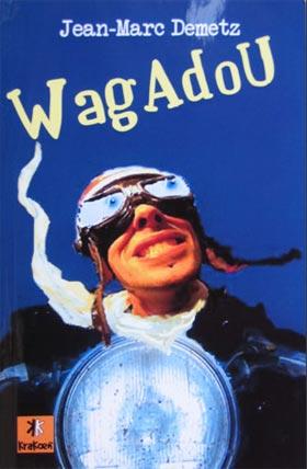 Wagadou (polar motard de Jean-Marc Demetz